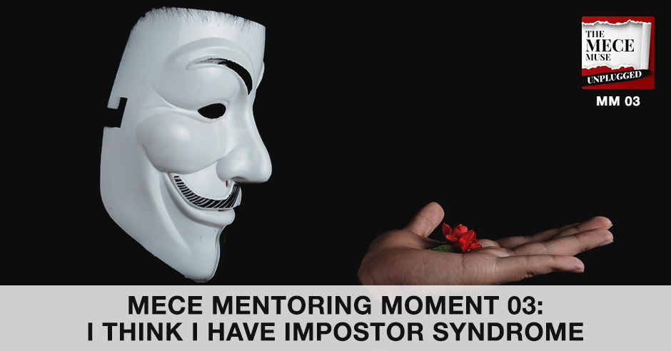 MECE MM 3 | Impostor Syndrome