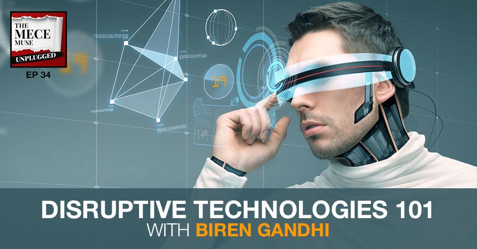 MECE 034 | Disruptive Technologies 101