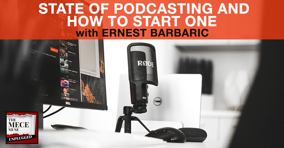 MECE 41 | State Of Podcasting
